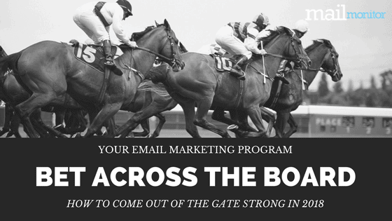 Take Your Email Marketing Strategy Out of the Gate Like a Boss in 2018
