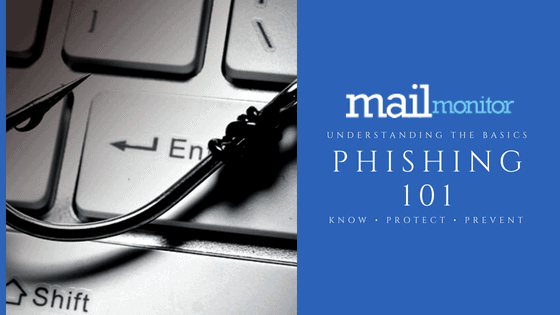 Phishing 101: What it is and How to Protect Your Company
