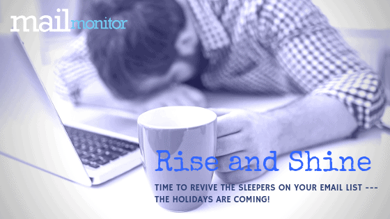 Time to Revive Sleeping Customers on Your Email List — The Holidays are Coming!