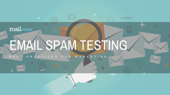 Best Practices for Marketing Email Spam Testing