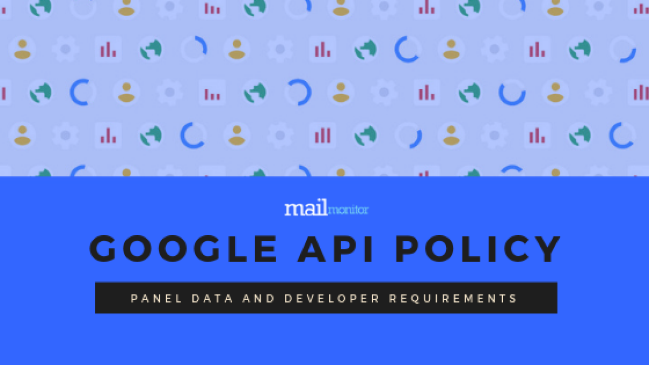 Make Way for the New Gmail API Policy | MailMonitor